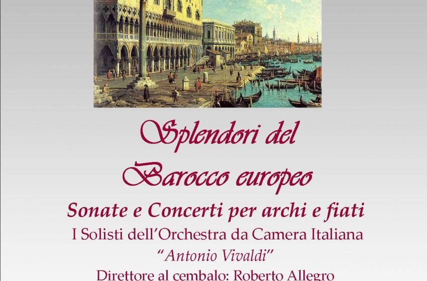 SPLENDORI DEL BAROCCO EUROPEO Sonate e Concerti per archi e fiati I Solisti dell'Orchestra da Camera Italiana