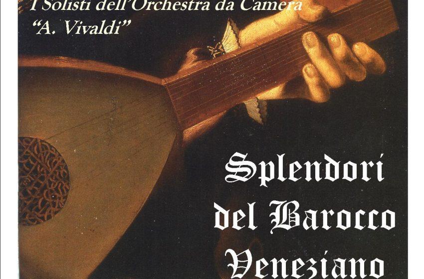 Splendori del Barocco Veneziano I Solisti dell'Orchestra da Camera Italiana